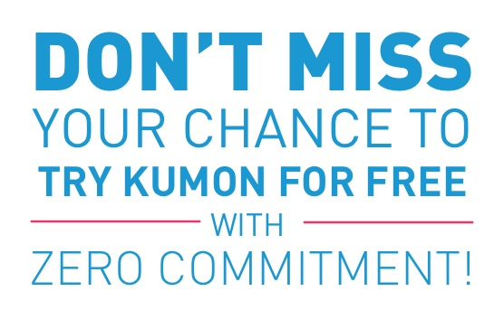 Don't miss your chance to try Kumon for free with zero commitment!