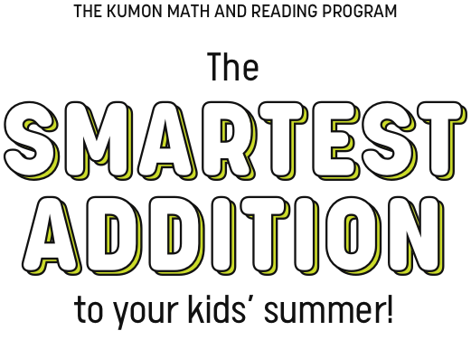 The Kumon Math and Reading Program | The Smartest Addition to your kids' summer!