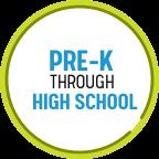 Pre-K through High School